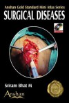 Surgical Diseases [With CDROM] - Sriram Bhat M.