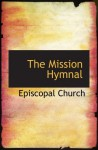 The Mission Hymnal - Episcopal Church