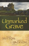 The Ardis Cole Series: Unmarked Grave (Book 2) - Vickie Britton, Loretta Jackson