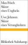 Skizze eines Unglücks (Bibliothek Suhrkamp, #1443) - Max Frisch, Uwe Johnson