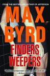 Finders Weepers - Max Byrd