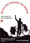 BICYCLING AROUND THE WORLD: Tire Tracks For Your Imagination / Everything You Need to Know About Touring - Frosty Wooldridge
