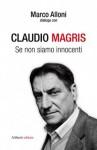 Se non siamo innocenti - Claudio Magris, Marco Alloni