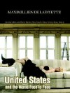 United States and the World Face to Face: America's Best and Worst: Women, Men, People, Ideas, Events, News, Gossip - Maximillien de Lafayette