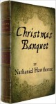 The Christmas Banquet with illustrations - Sam Ngo, Nathaniel Hawthorne