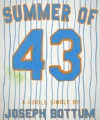 The Summer of 43: R.A. Dickey's Knuckleball and the Redemption of America's Game - Joseph Bottum