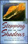 Stepping Out of the Shadows: Re-Connecting with Your Life's Journey - Steve Frisch