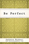 Be Perfect (Real Good Books Edition) - Andrew Murray, Real Good Books