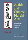 Aikido and Chinese Martial Arts: Aikido and Weapons Training Vol.2 - Tetsutaka Sugawara