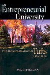 An Entrepreneurial University: The Transformation of Tufts, 1976-2002 - Sol Gittleman