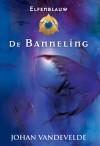 Elfenblauw: De banneling - Johan Vandevelde