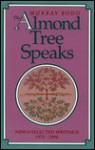 The Almond Tree Speaks: New & Selected Writings, 1974 1994 - Murray Bodo