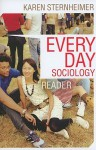 Everyday Sociology Reader - Karen Sternheimer