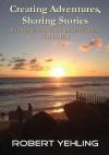 Creating Adventures, Sharing Stories - Robert Yehling