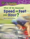 What If We Measured Speed as Feet Per Hour? - Allyson Valentine