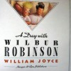 DAY W/WILBUR ROBINSON - William Joyce, Joyce W