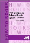 From Budgets to Balance Sheets: A Manager's Introduction to Finance - Bonnie Knapp, Karen M. Miller
