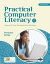 Practical Computer Literacy: Internet and Core Computing Certification (Practical (Thomson)) - June Parsons, Dan Oja