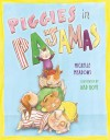 Piggies in Pajamas: with audio recording - Michelle Meadows, Ard Hoyt