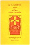 E. A. Gordon: Pioneer in East-West Religious Understanding - Manly P. Hall