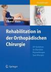 Rehabilitation in der Orthopadischen Chirurgie - Andreas Imhoff, Knut Beitzel, Knut Stamer, Elke Klein