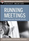 Running Meetings: Expert Solutions to Everyday Challenges (Pocket Mentor) - Harvard Business School Press, Harvard Business School Press