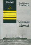 Szaman morski - Borchardt Karol Olgierd