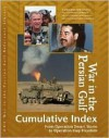 War in the Persian Gulf Reference Library: Cumulative Index: From Operation Desert Storm to Operation Iraqi Freedom - Laurie Collier Hillstrom, Julie Carnagie