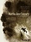 Les années 1852-1869 (Martha Jane Cannary, #1) - Christian Perrissin, Matthieu Blanchin