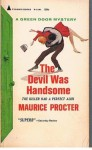 The Devil Was Handsome - Maurice Procter