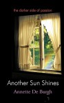Another Sun Shines: The Darker Side of Passion - Annette De Burgh