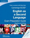 Cambridge Igcse English as a Second Language Exam Preparation Guide: Reading and Writing - Peter Lucantoni, Brian Dyer