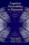 Cognitive Vulnerability to Depression - Rick E. Ingram, Zindel V. Segal, Jeanne Miranda