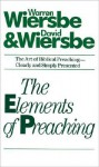 The Elements of Preaching - Warren W. Wiersbe, David Wiersbe