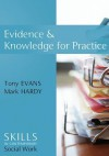 Evidence and Knowledge for Practice - Tony Evans, Mark Hardy