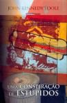 Uma Conspiração de Estúpidos - John Kennedy Toole, Maria Filomena Duarte