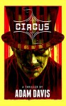 Circus (Psychos Unleashed Book 1) - Adam Davis, Andy Park