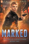 Marked (The Thrice Cursed Mage) (Volume 2) - J. A. Cipriano