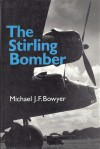 The Stirling Bomber - Michael J.F. Bowyer