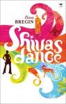 Shiva's Dance - Elana Bregin