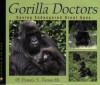 Gorilla Doctors: Saving Endangered Great Apes (Scientists in the Field Series) - Pamela S. Turner