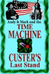 Andy & Mark and the Time Machine - Wilfred F. Reed