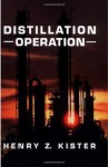 Distillation Operation - Henry Z. Kister
