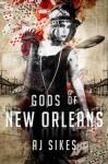 Gods of New Orleans - AJ Sikes, Eloise J. Knapp