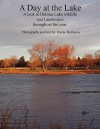 A Day at the Lake: A Look at Holmes Lake Wildlife and Landscapes Throughout the Year - Joseph H. Trimbach
