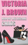 How My Life Became Chaos (1) - Victoria J. Brown