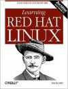 Learning Red Hat Linux, with CD-ROM - Bill McCarty