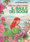 Anna Dai Capelli Rossi: Il Baule Dei Sogni - L.M. Montgomery