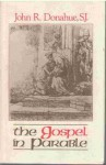 Gospel in Parable: Metaphor, Narrative and Theology in the Synoptic Gospels - John Donahue