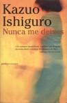 Nunca Me Deixes - Kazuo Ishiguro
